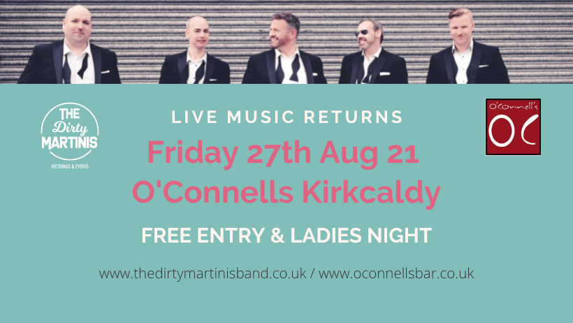 Return of live music!!          O'Connells Kirkcaldy Friday 27th August